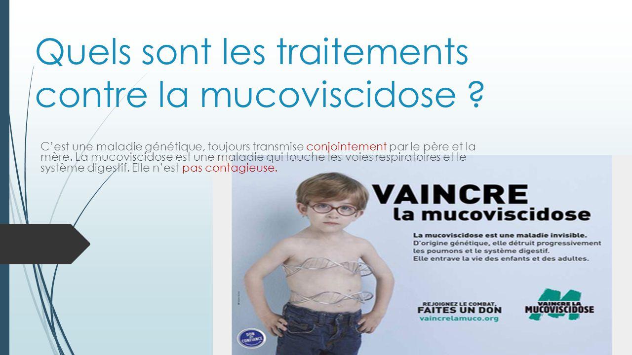 Quels sont les traitements contre la mucoviscidose .