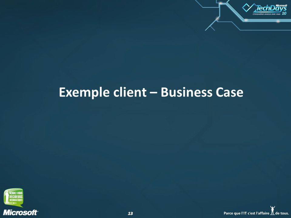 13 Exemple client – Business Case