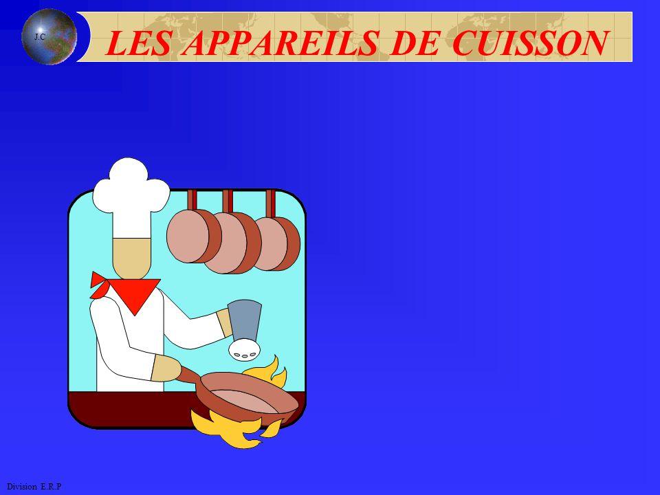 LES APPAREILS DE CUISSON Division E.R.P J.C