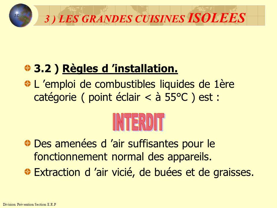 3.2 ) Règles d installation. L emploi de combustibles liquides de 1ère catégorie ( point éclair < à 55°C ) est : Des amenées d air suffisantes pour le