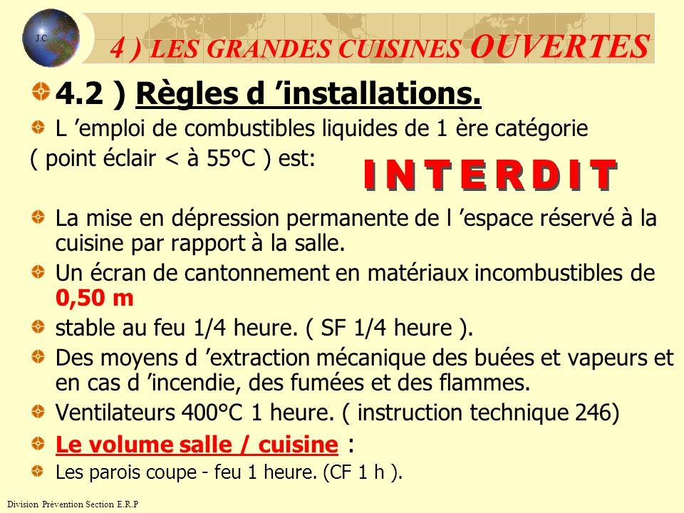 4.2 ) Règles d installations. L emploi de combustibles liquides de 1 ère catégorie ( point éclair < à 55°C ) est: La mise en dépression permanente de