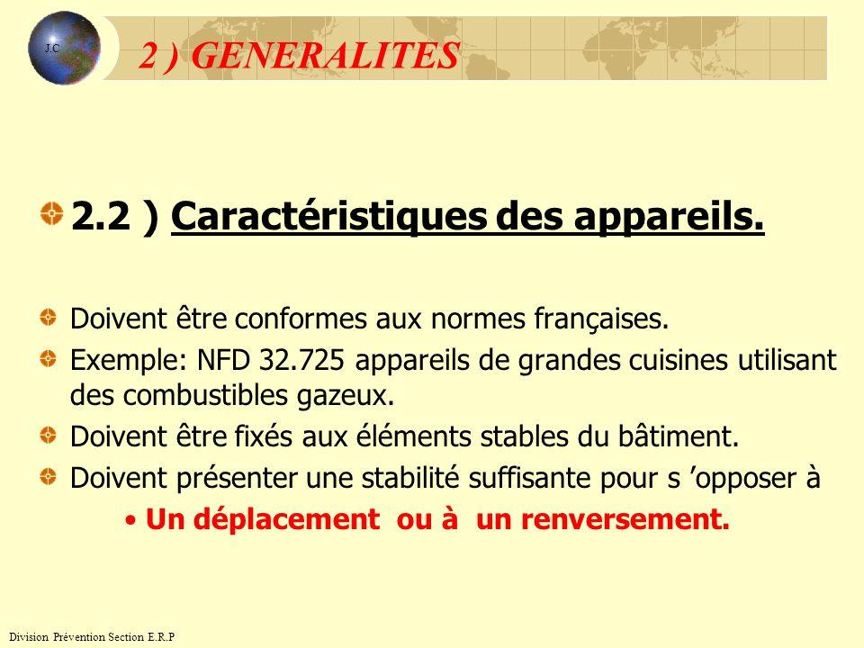 2.2 ) Caractéristiques des appareils. Doivent être conformes aux normes françaises. Exemple: NFD 32.725 appareils de grandes cuisines utilisant des co