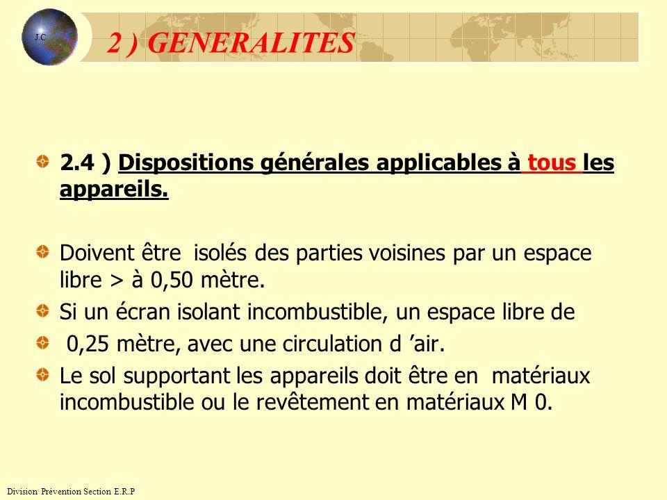 2.4 ) Dispositions générales applicables à tous les appareils. Doivent être isolés des parties voisines par un espace libre > à 0,50 mètre. Si un écra