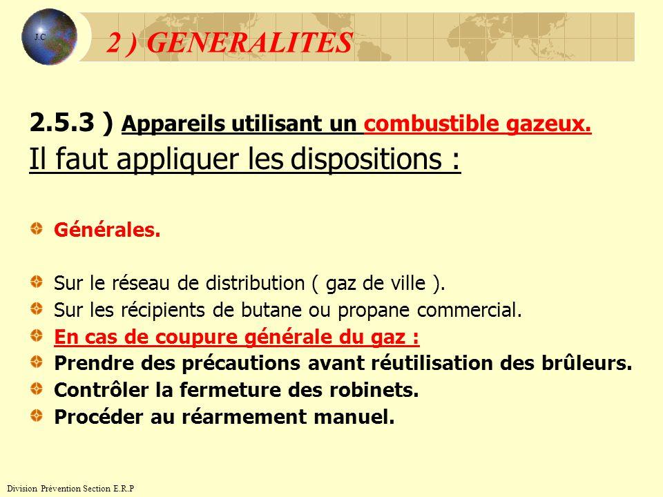 2.5.3 ) Appareils utilisant un combustible gazeux. Il faut appliquer les dispositions : Générales. Sur le réseau de distribution ( gaz de ville ). Sur