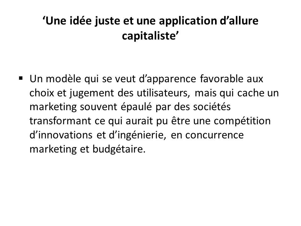 Une idée juste et une application dallure capitaliste Un modèle qui se veut dapparence favorable aux choix et jugement des utilisateurs, mais qui cach