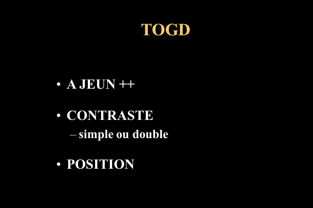A JEUN ++ CONTRASTE –simple ou double POSITION TOGD