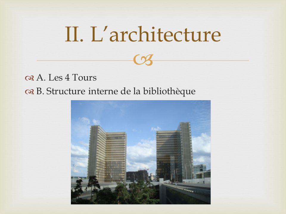 A. Les 4 Tours B. Structure interne de la bibliothèque II. Larchitecture