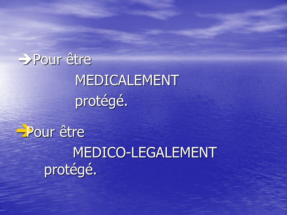 Pour être Pour êtreMEDICALEMENTprotégé. MEDICO-LEGALEMENT protégé.