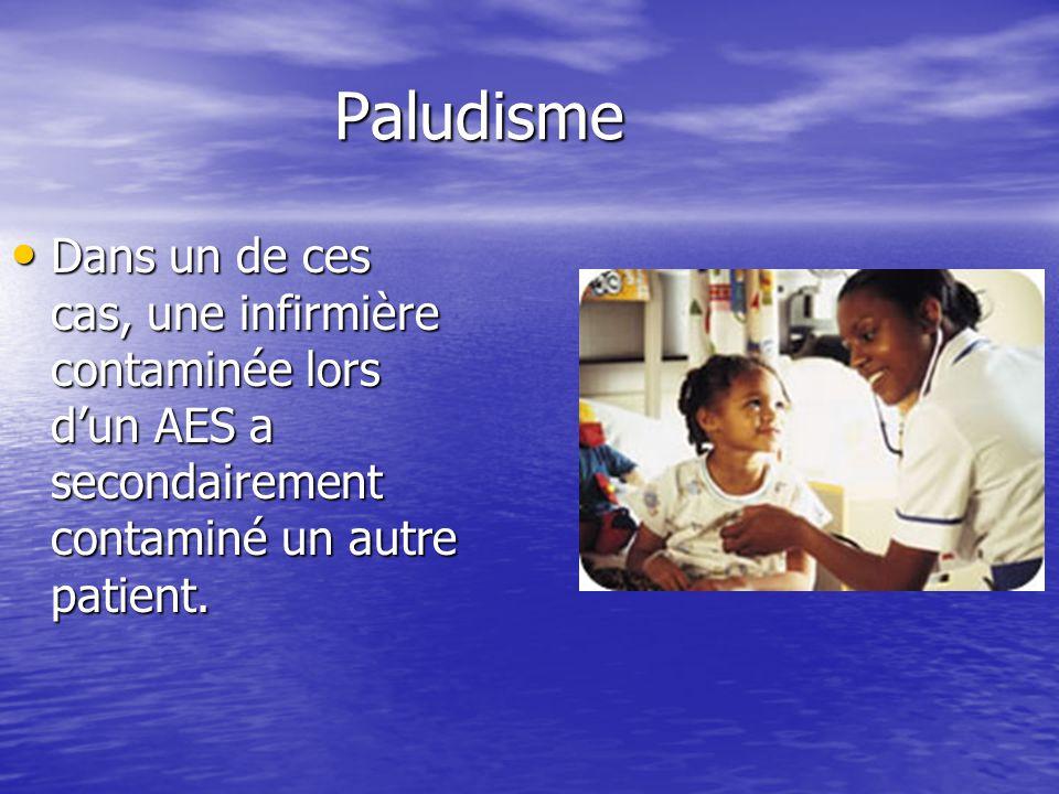 Paludisme Paludisme Dans un de ces cas, une infirmière contaminée lors dun AES a secondairement contaminé un autre patient. Dans un de ces cas, une in