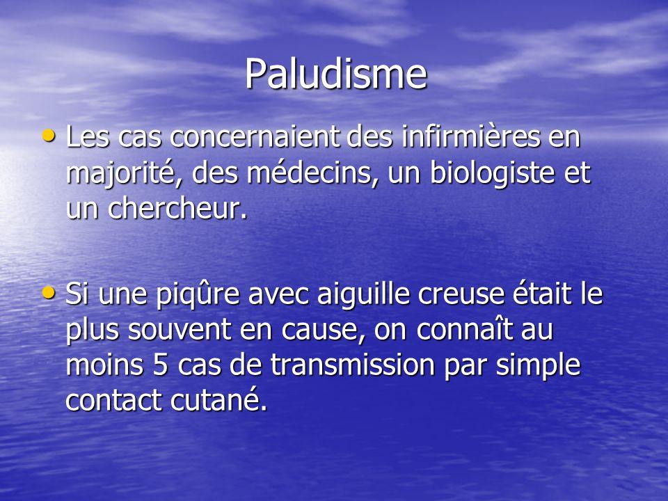 Paludisme Paludisme Les cas concernaient des infirmières en majorité, des médecins, un biologiste et un chercheur. Les cas concernaient des infirmière