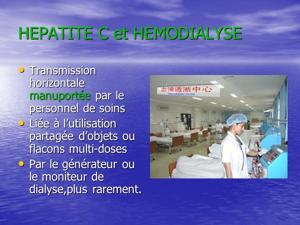 HEPATITE C et HEMODIALYSE Transmission horizontale manuportée par le personnel de soins Transmission horizontale manuportée par le personnel de soins