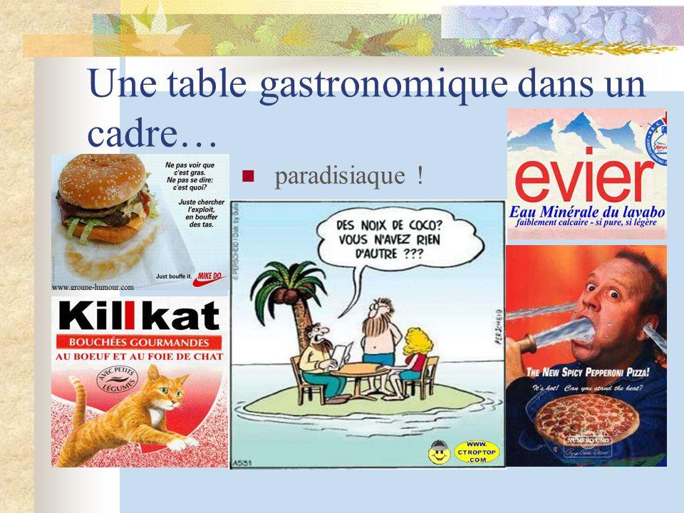 Une table gastronomique dans un cadre… paradisiaque !