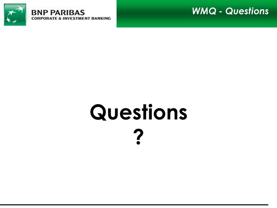Questions ? WMQ - Questions