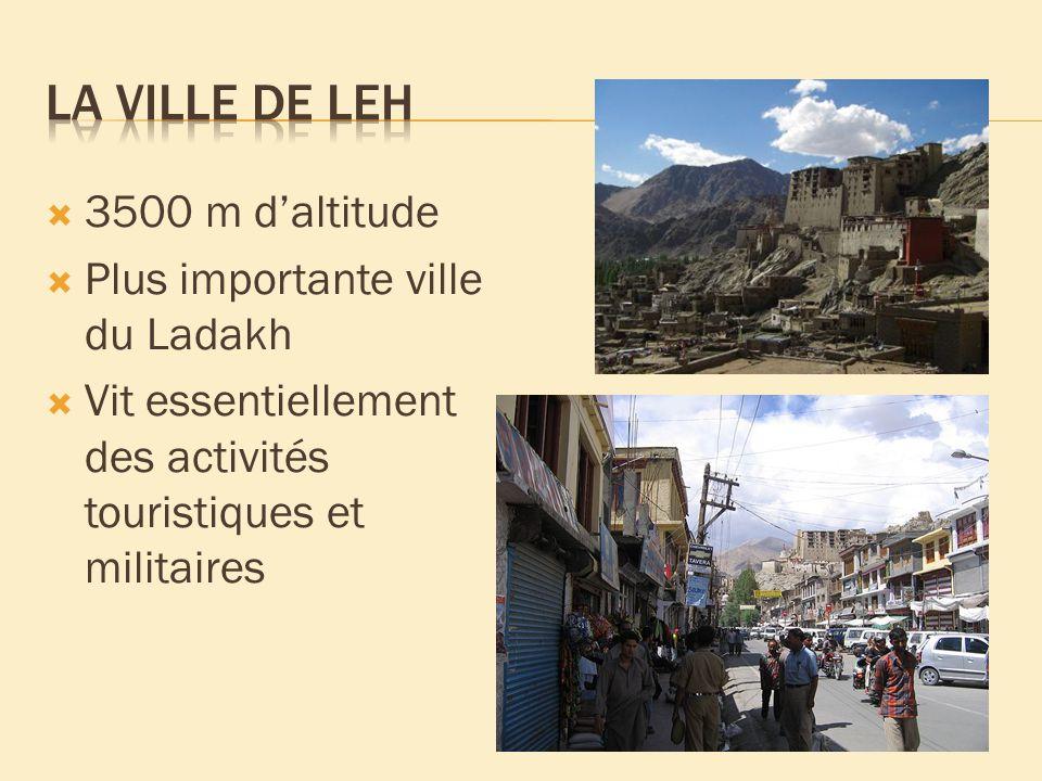 3500 m daltitude Plus importante ville du Ladakh Vit essentiellement des activités touristiques et militaires