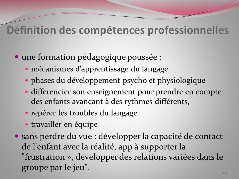 Définition des compétences professionnelles une formation pédagogique poussée : mécanismes d'apprentissage du langage phases du développement psycho e