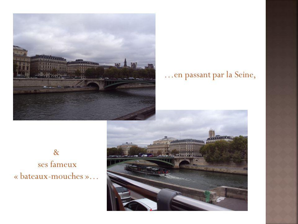 …en passant par la Seine, & ses fameux « bateaux-mouches »…
