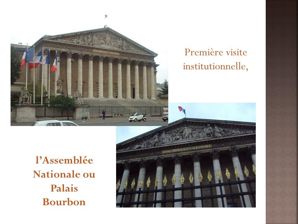 Première visite institutionnelle, lAssemblée Nationale ou Palais Bourbon