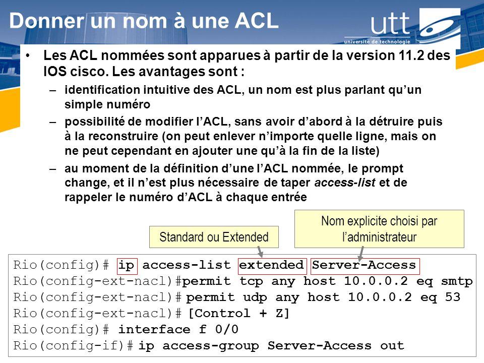 RE1620 Donner un nom à une ACL Les ACL nommées sont apparues à partir de la version 11.2 des IOS cisco. Les avantages sont : –identification intuitive