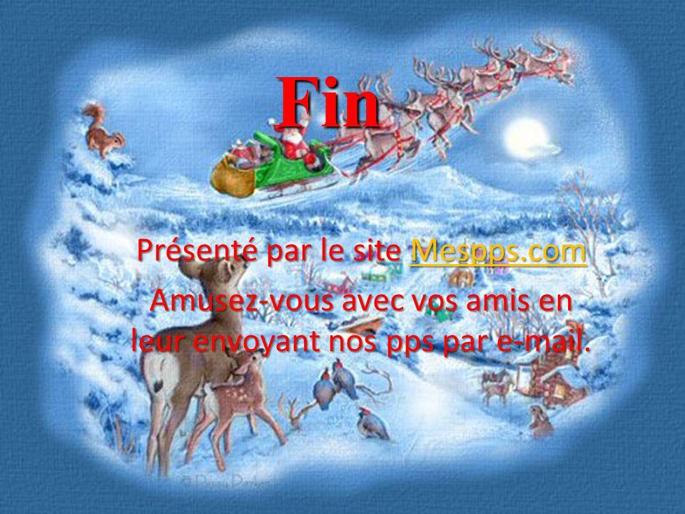 Donc, mes amis, en ce temps des Fêtes… Je vous souhaite à toutes et à tous un Joyeux Noël