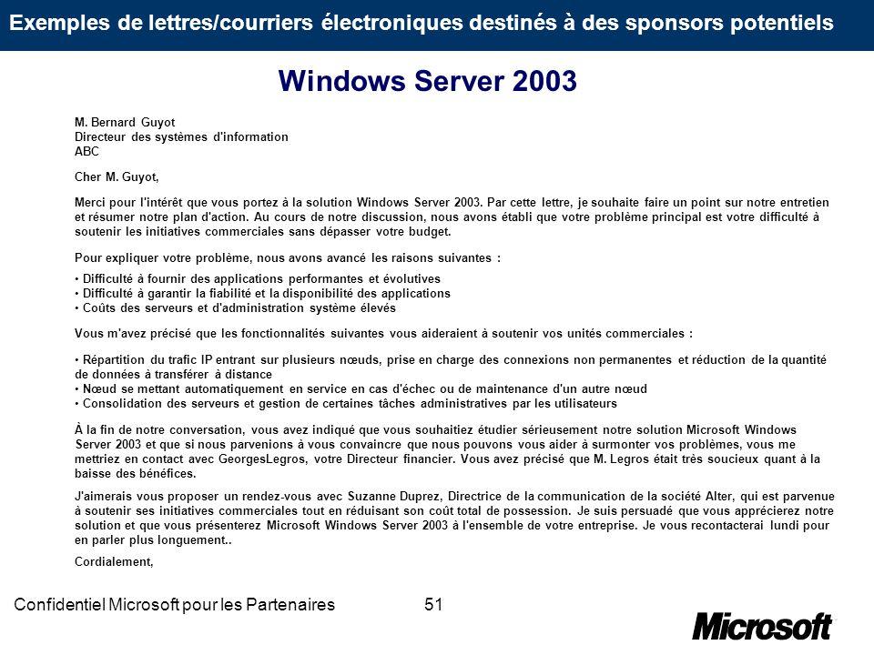51Confidentiel Microsoft pour les Partenaires M. Bernard Guyot Directeur des systèmes d'information ABC Cher M. Guyot, Merci pour l'intérêt que vous p