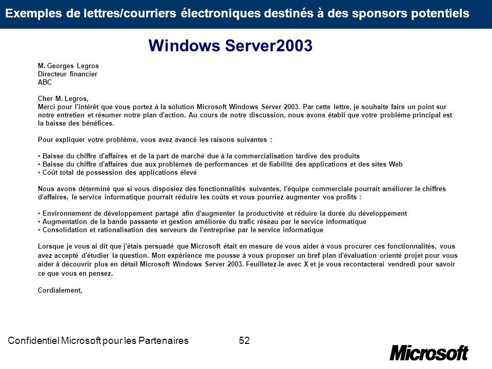 52Confidentiel Microsoft pour les Partenaires M. Georges Legros Directeur financier ABC Cher M. Legros, Merci pour l'intérêt que vous portez à la solu