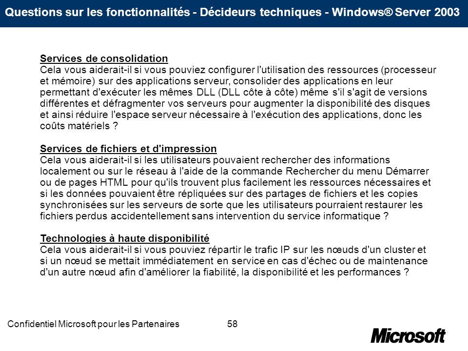 58Confidentiel Microsoft pour les Partenaires Services de consolidation Cela vous aiderait-il si vous pouviez configurer l'utilisation des ressources