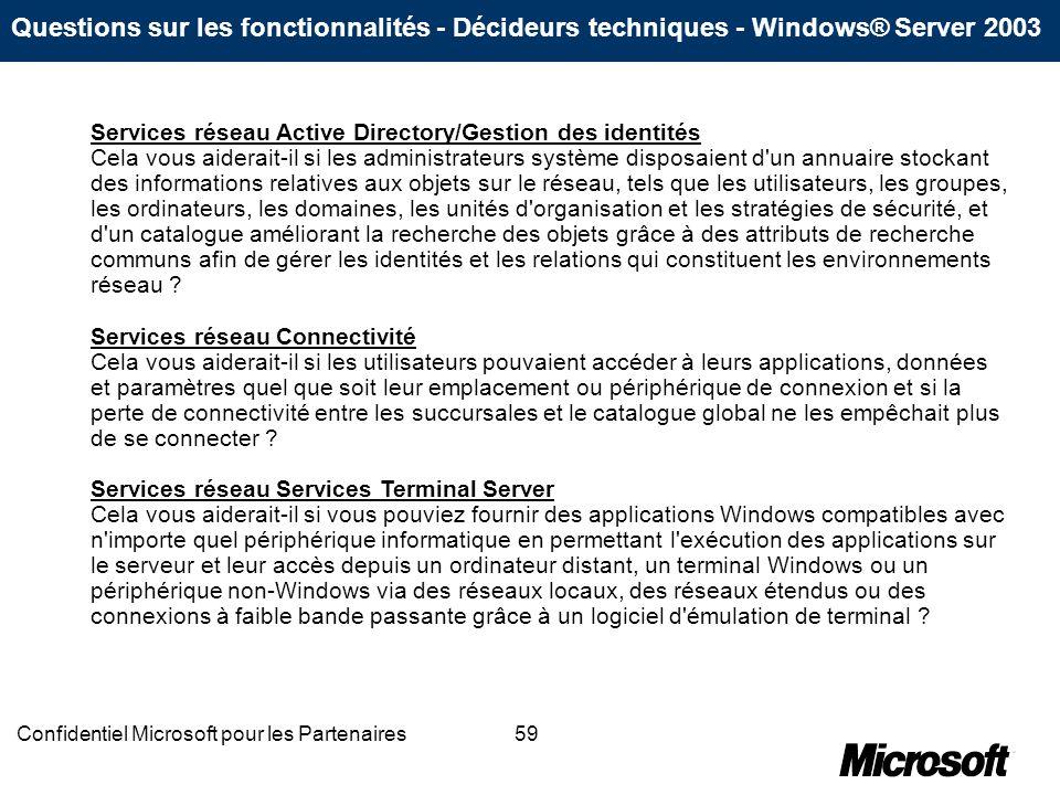 59Confidentiel Microsoft pour les Partenaires Services réseau Active Directory/Gestion des identités Cela vous aiderait-il si les administrateurs syst