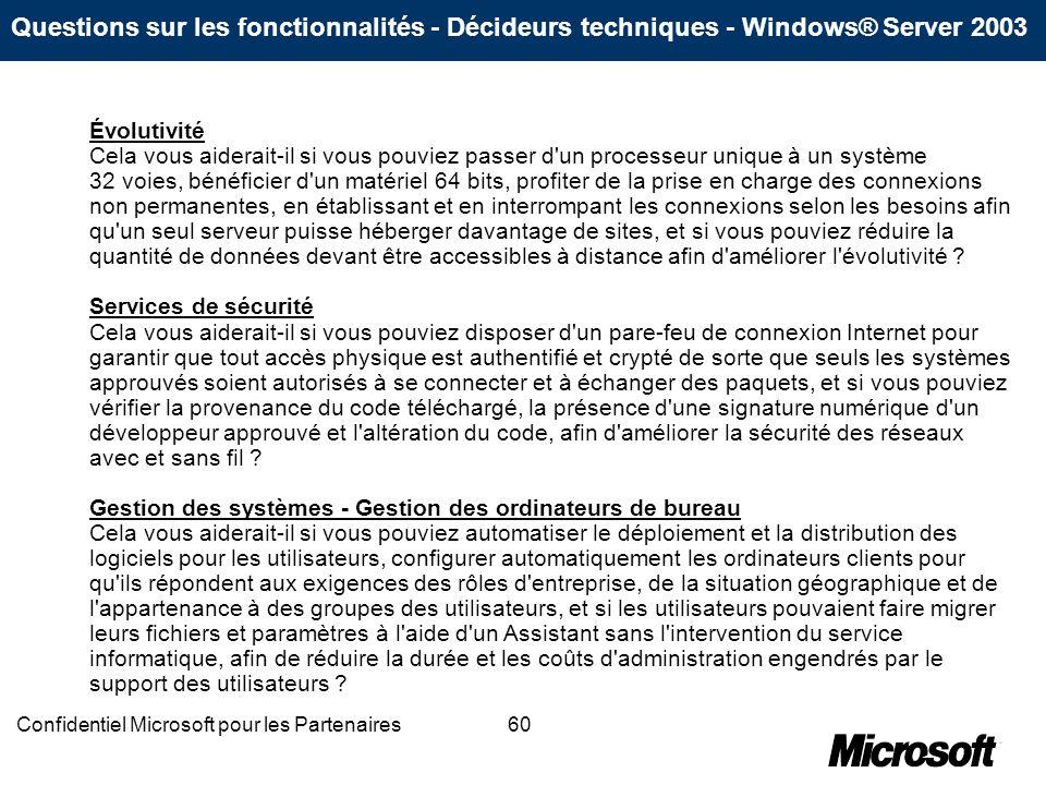60Confidentiel Microsoft pour les Partenaires Évolutivité Cela vous aiderait-il si vous pouviez passer d'un processeur unique à un système 32 voies, b