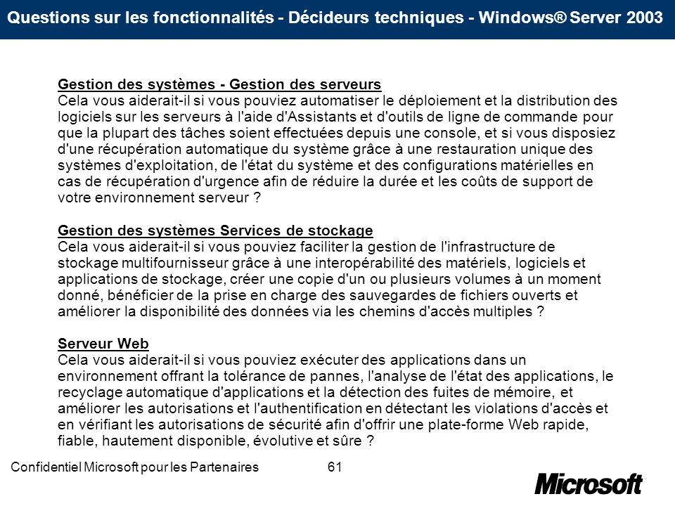 61Confidentiel Microsoft pour les Partenaires Gestion des systèmes - Gestion des serveurs Cela vous aiderait-il si vous pouviez automatiser le déploie