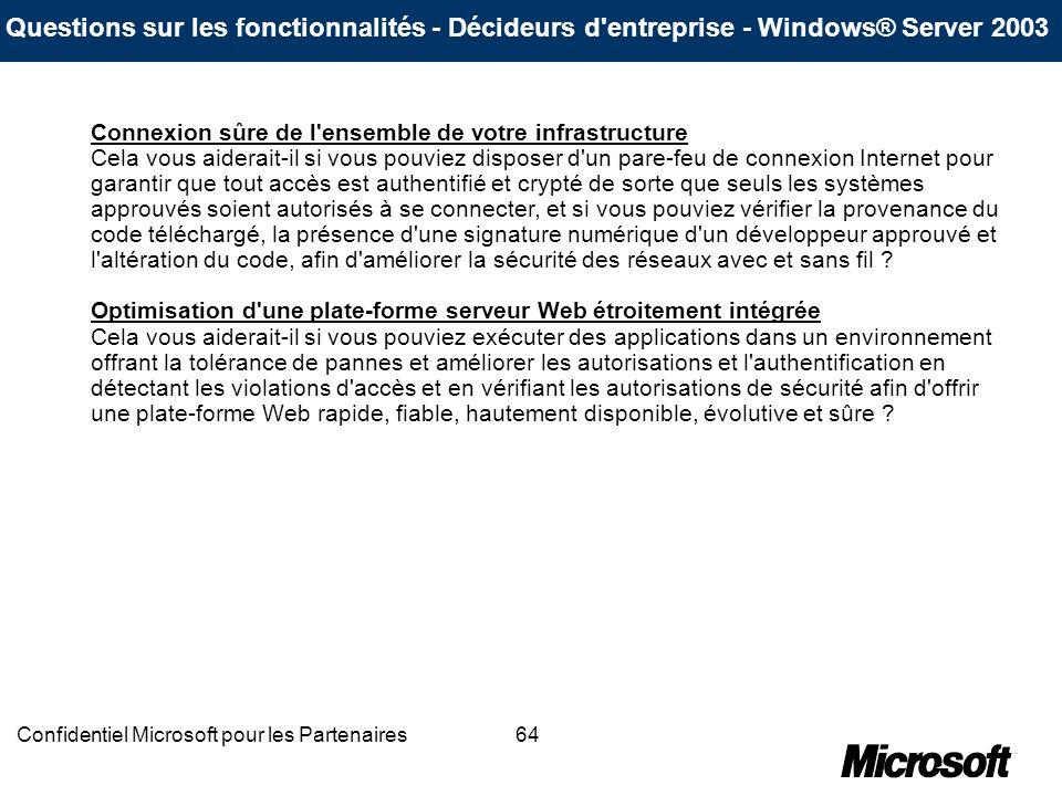 64Confidentiel Microsoft pour les Partenaires Connexion sûre de l'ensemble de votre infrastructure Cela vous aiderait-il si vous pouviez disposer d'un