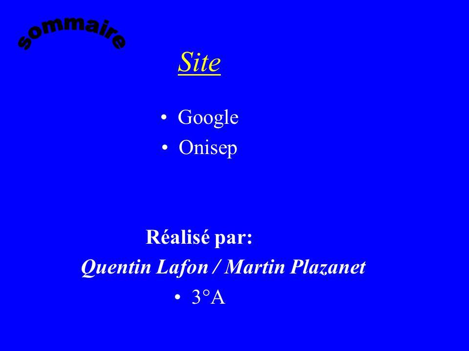 Site Google Onisep Réalisé par: Quentin Lafon / Martin Plazanet 3°A
