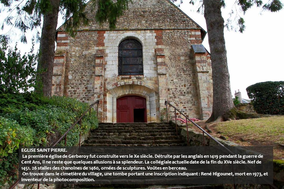 La Collégiale Saint-Pierre, construite en 1015, brûlée en 1419, reconstruite de 1451 à 1468, avec son clocher érigé près d'un contrefort de l'ancien d