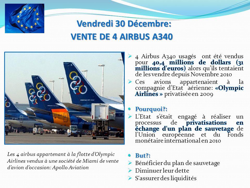 Vendredi 30 Décembre: VENTE DE 4 AIRBUS A340 Vendredi 30 Décembre: VENTE DE 4 AIRBUS A340 Les 4 airbus appartenant à la flotte dOlympic Airlines vendu