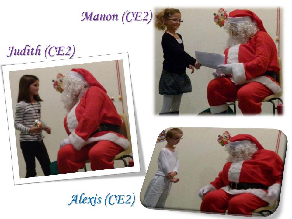 Manon (CE2) Judith (CE2) Alexis (CE2)