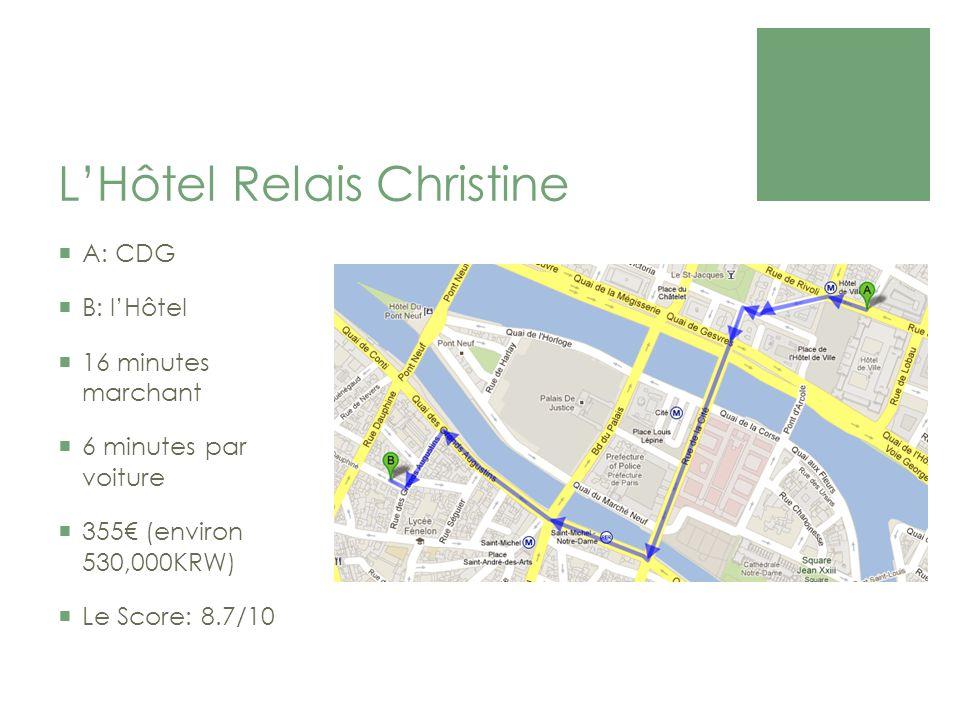 LHôtel Relais Christine A: CDG B: lHôtel 16 minutes marchant 6 minutes par voiture 355 (environ 530,000KRW) Le Score: 8.7/10
