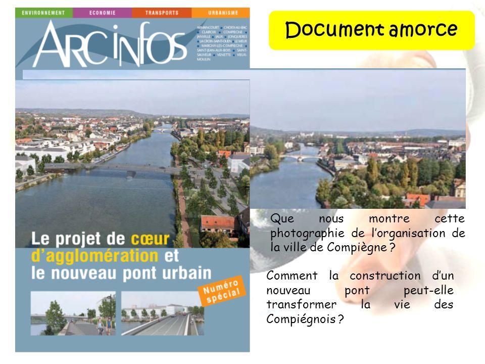 Que nous montre cette photographie de lorganisation de la ville de Compiègne ? Comment la construction dun nouveau pont peut-elle transformer la vie d