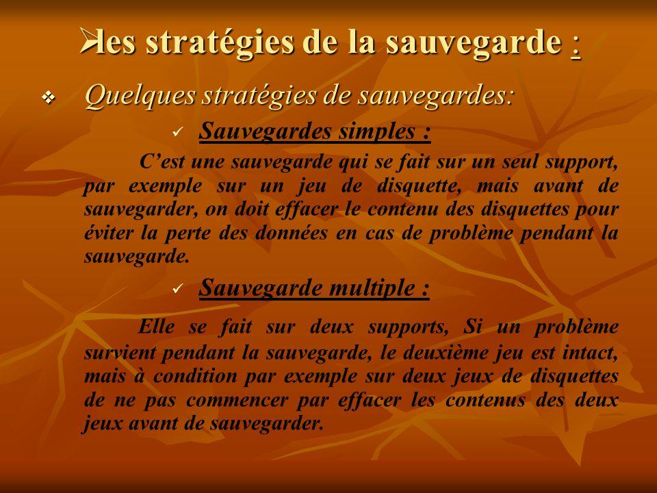 les stratégies de la sauvegarde : les stratégies de la sauvegarde : Quelques stratégies de sauvegardes: Quelques stratégies de sauvegardes: Sauvegarde