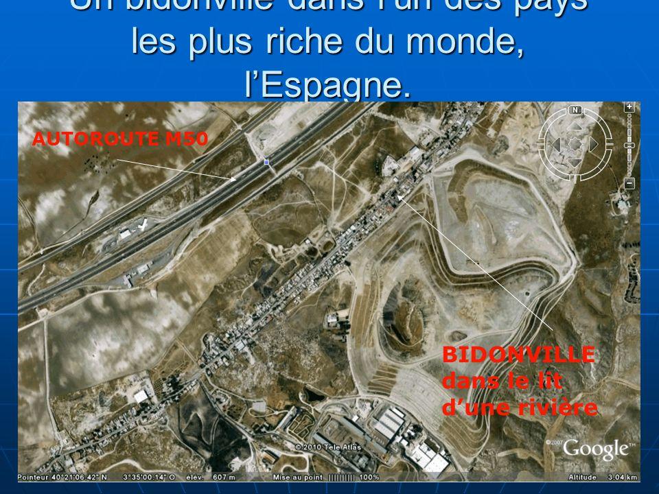 18 Un bidonville dans lun des pays les plus riche du monde, lEspagne. AUTOROUTE M50 BIDONVILLE dans le lit dune rivière