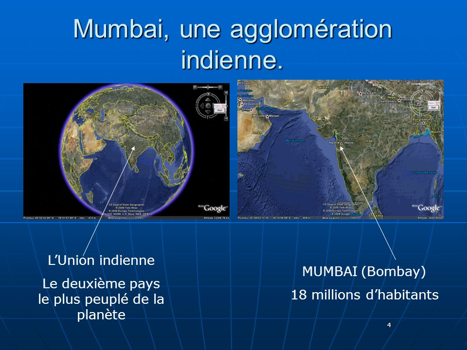 4 Mumbai, une agglomération indienne.