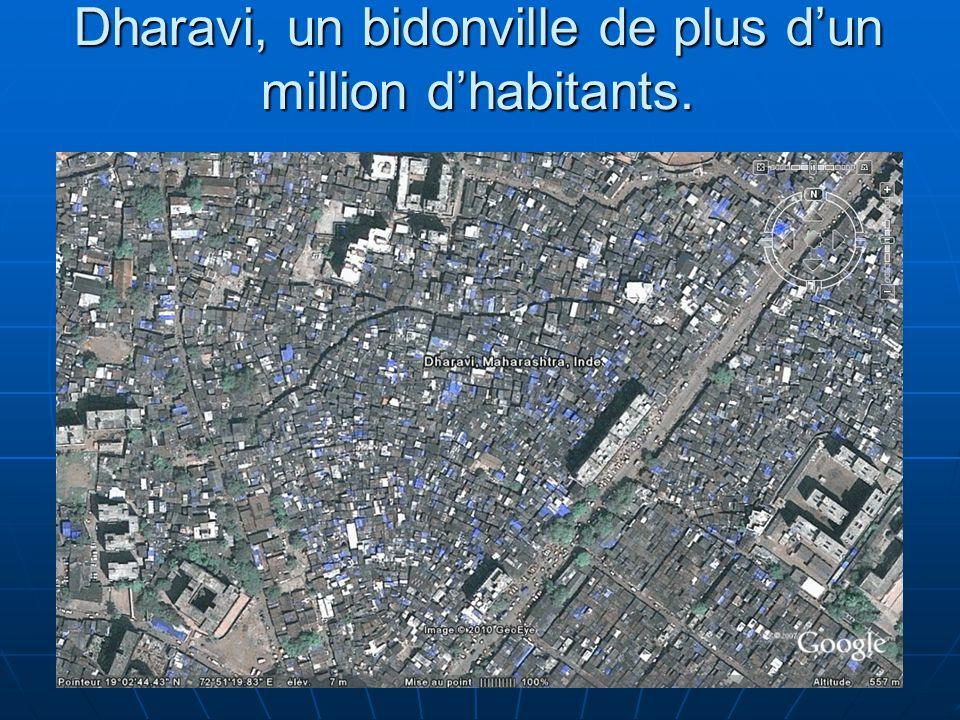 6 Dharavi, un bidonville de plus dun million dhabitants.