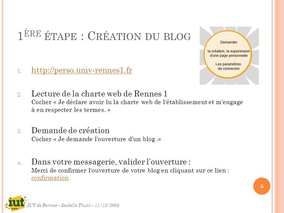 1 ÈRE ÉTAPE : C RÉATION DU BLOG 1. http://perso.univ-rennes1.fr http://perso.univ-rennes1.fr 2.