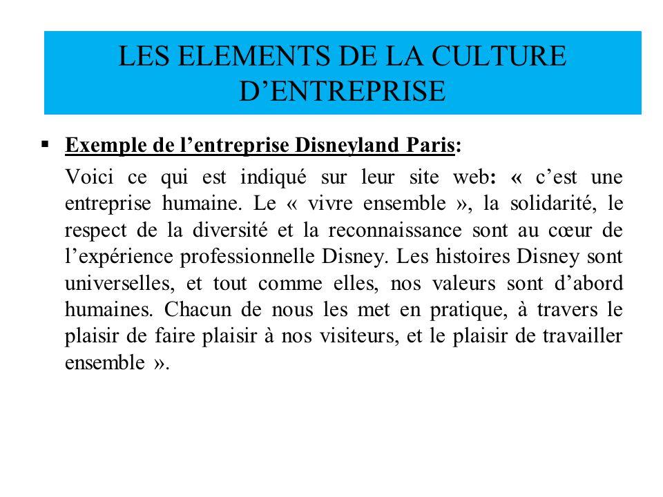 Exemple de lentreprise Disneyland Paris: Voici ce qui est indiqué sur leur site web: « cest une entreprise humaine. Le « vivre ensemble », la solidari