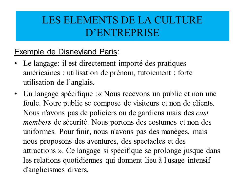 Exemple de Disneyland Paris: Le langage: il est directement importé des pratiques américaines : utilisation de prénom, tutoiement ; forte utilisation