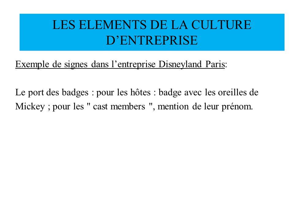 Exemple de signes dans lentreprise Disneyland Paris: Le port des badges : pour les hôtes : badge avec les oreilles de Mickey ; pour les