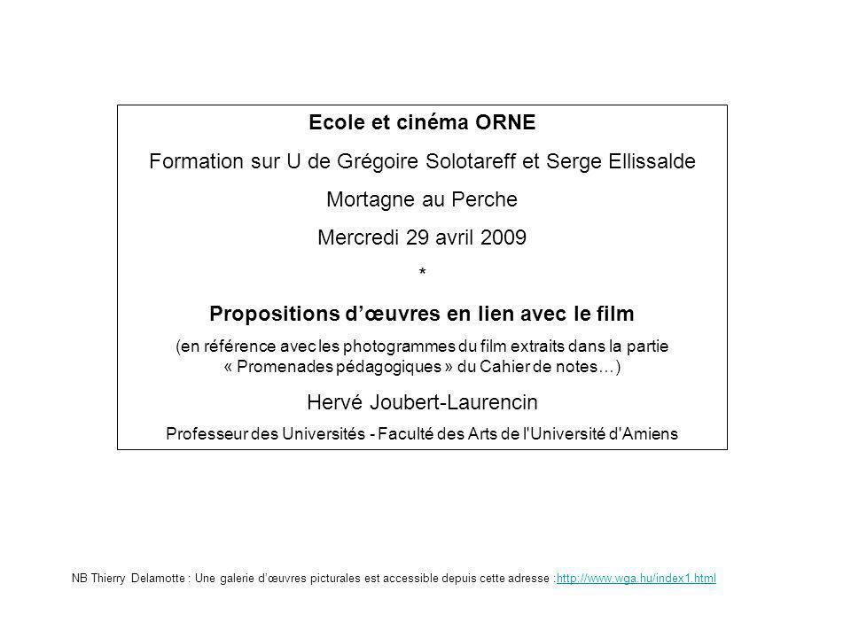 Ecole et cinéma ORNE Formation sur U de Grégoire Solotareff et Serge Ellissalde Mortagne au Perche Mercredi 29 avril 2009 * Propositions dœuvres en li