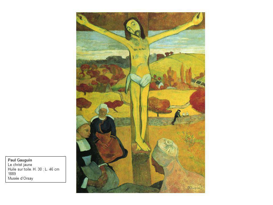 Paul Gauguin Le christ jaune Huile sur toile. H. 30 ; L. 46 cm 1889 Musée dOrsay