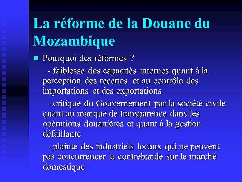 La réforme de la Douane du Mozambique Pourquoi des réformes .