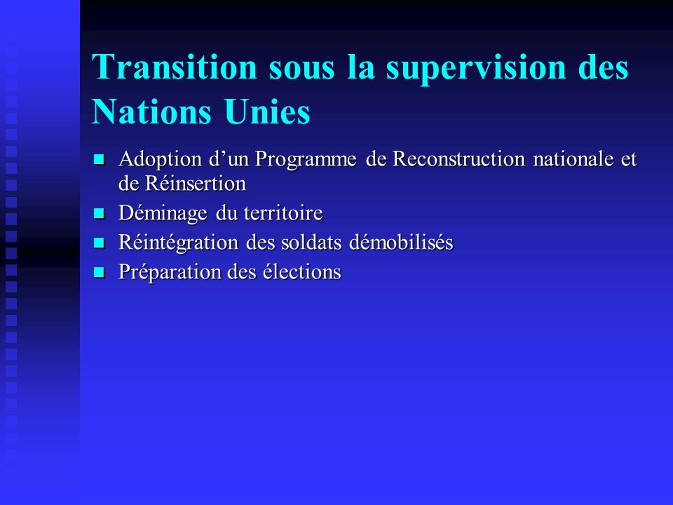 Transition sous la supervision des Nations Unies Adoption dun Programme de Reconstruction nationale et de Réinsertion Adoption dun Programme de Recons
