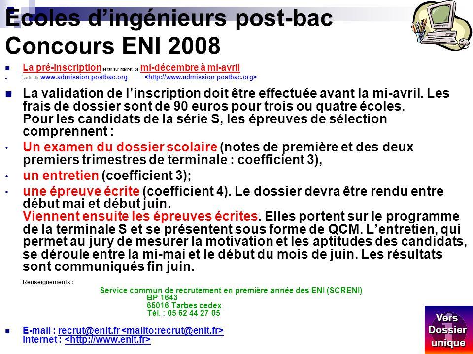 Ecoles dingénieurs post-bac Concours ENI 2008 La pré-inscription se fait sur Internet, de mi-décembre à mi-avril sur le site www.admission-postbac.org
