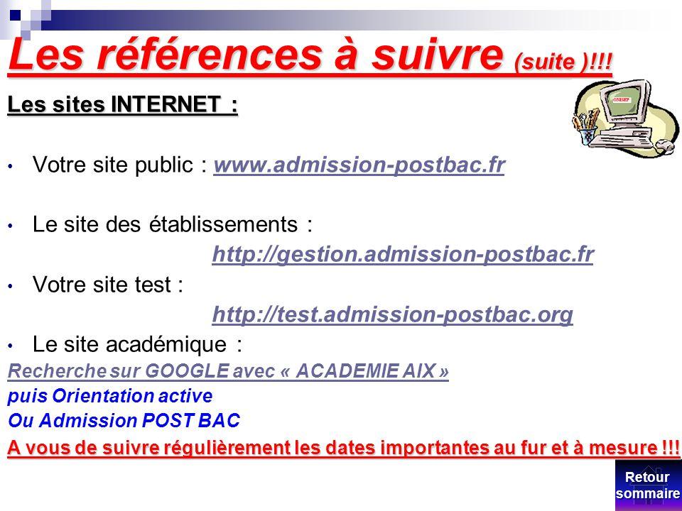 Les références à suivre (suite )!!! Les sites INTERNET : Votre site public : www.admission-postbac.fr Le site des établissements : http://gestion.admi